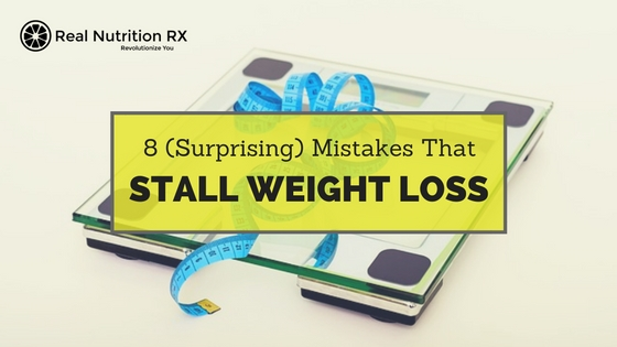 8 Mistakes That Stall Weight Loss
