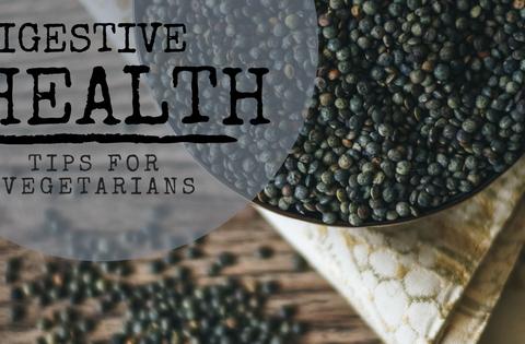 Digestive Health Tips For Vegetarians