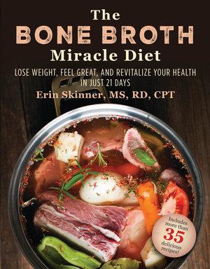 The Bone Broth Miracle Diet