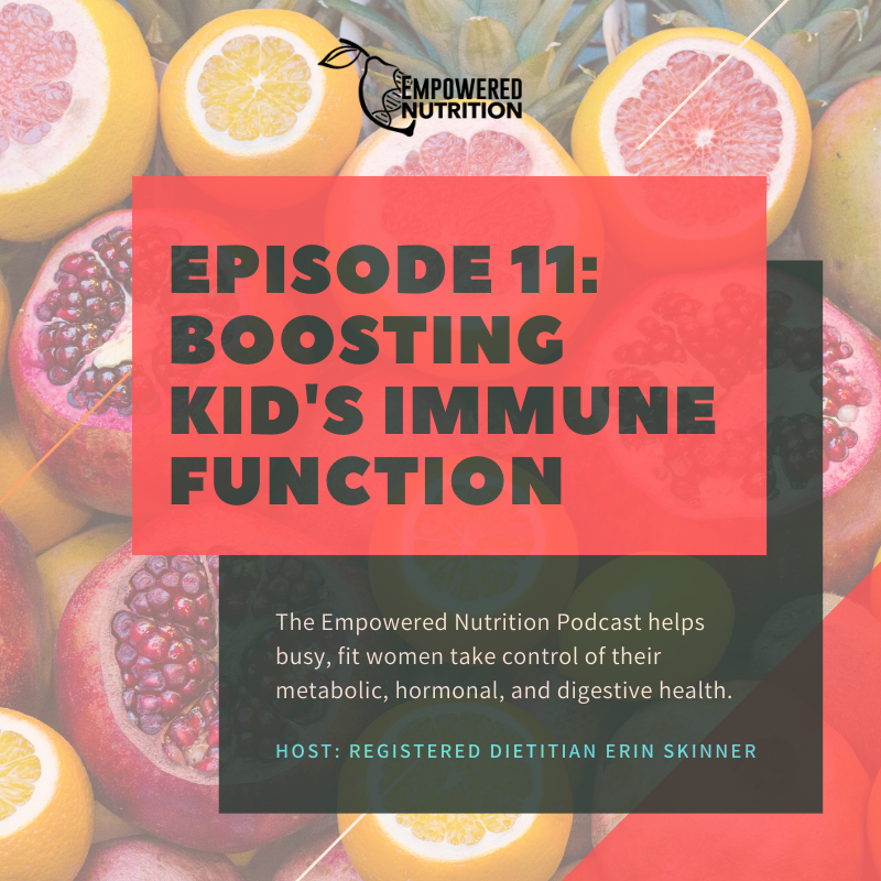 Episode 11: Boosting Kid's Immune Function