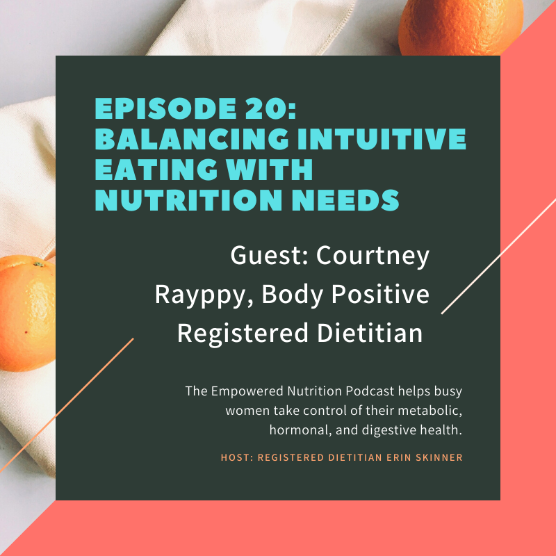 Balancing Intuitive Eating with Nutrition Needs: Courtney Rayppy, RD
