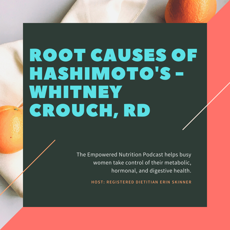 Root Causes of Hashimoto's – Whitney Crouch, RD